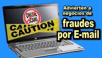 Advierten a negocios de fraudes por E-mail
